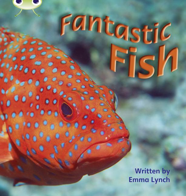 Bug Club Phonics Phase 4: Fantastic Fish (Reading Level 6-8/F&P Level D-E)