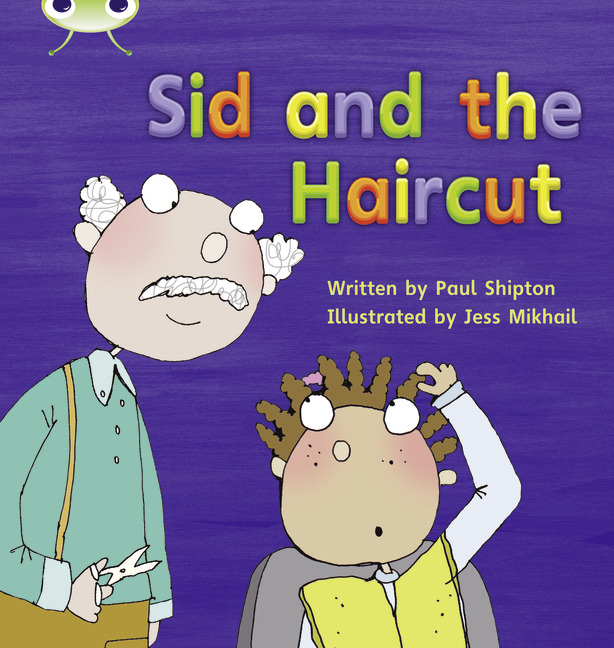 Bug Club Phonics Phase 4: Sid and the Haircut (Reading Level 6-8/F&P Level D-E)
