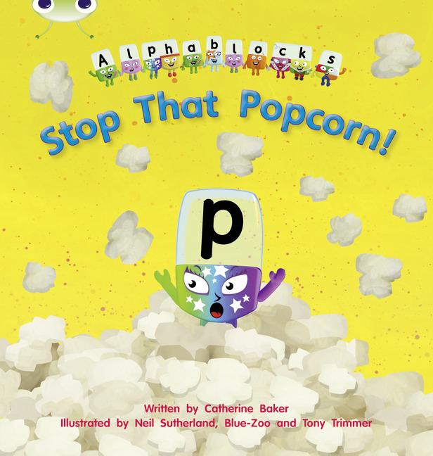 Bug Club Phonics Phase 3: Stop that Popcorn! (Reading Level 4/F&P Level D)