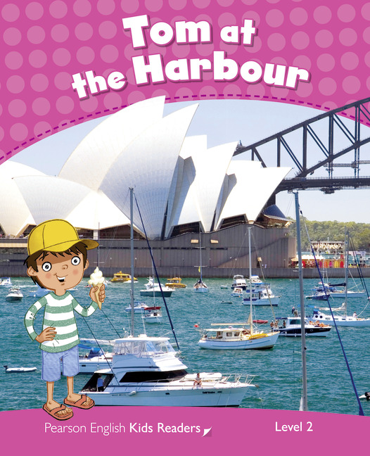 Pearson English Kids Readers Level 2: Tom at the Harbour - Image