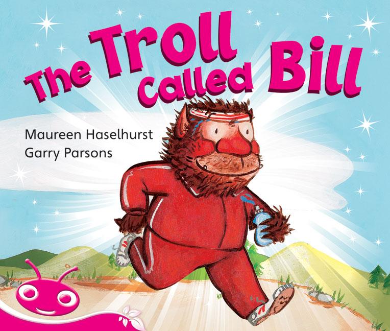 Bug Club Emergent Phonic Fiction Pink: The Troll Called Bill (Reading Level 1-2/F&P Level A-B)