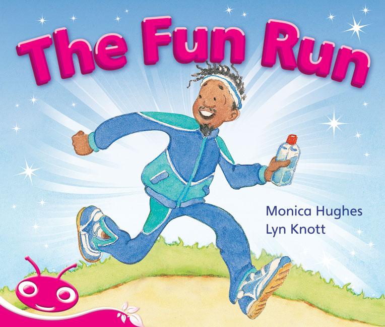 Bug Club Emergent Phonic Fiction Pink: The Fun Run (Reading Level 1-2/F&P Level A-B)