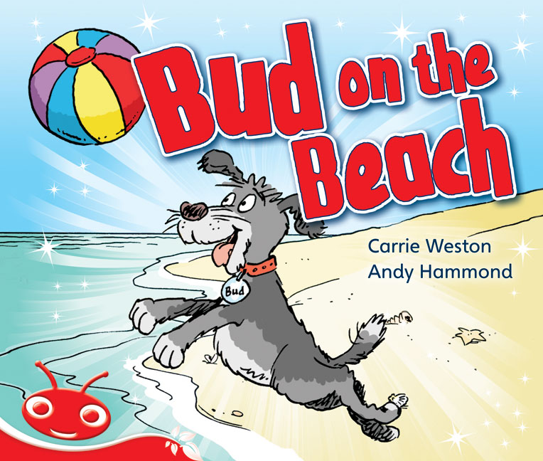 Bug Club Emergent Phonic Fiction Red: Bud on the Beach (Reading Level 3-5/F&P Level C-D)