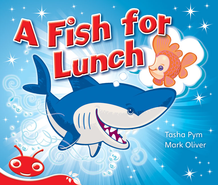 Bug Club Emergent Phonic Fiction Red: A Fish for Lunch (Reading Level 3-5/F&P Level C-D)