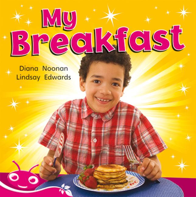 Bug Club Level  2 - Pink: My Breakfast (Reading Level 2/F&P Level B)