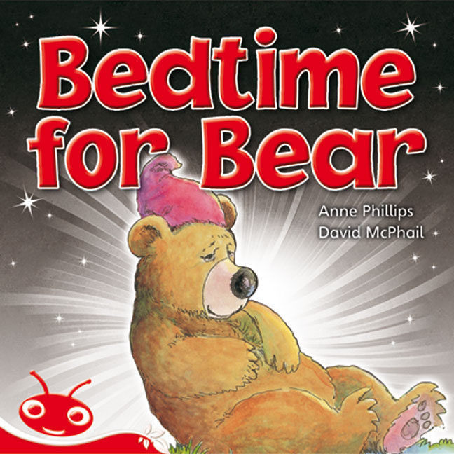 Bug Club Level  4 - Red: Bedtime for Bear (Reading Level 4/F&P Level C)