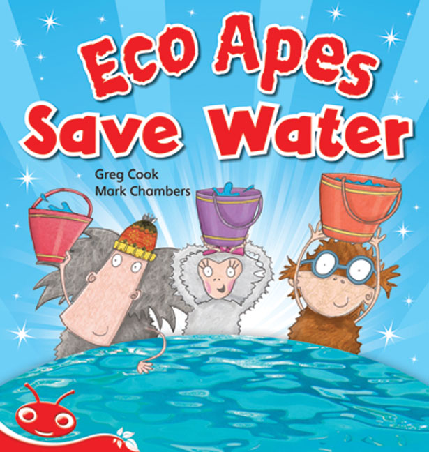 Bug Club Level  4 - Red: Eco Apes Save Water (Reading Level 4/F&P Level C)