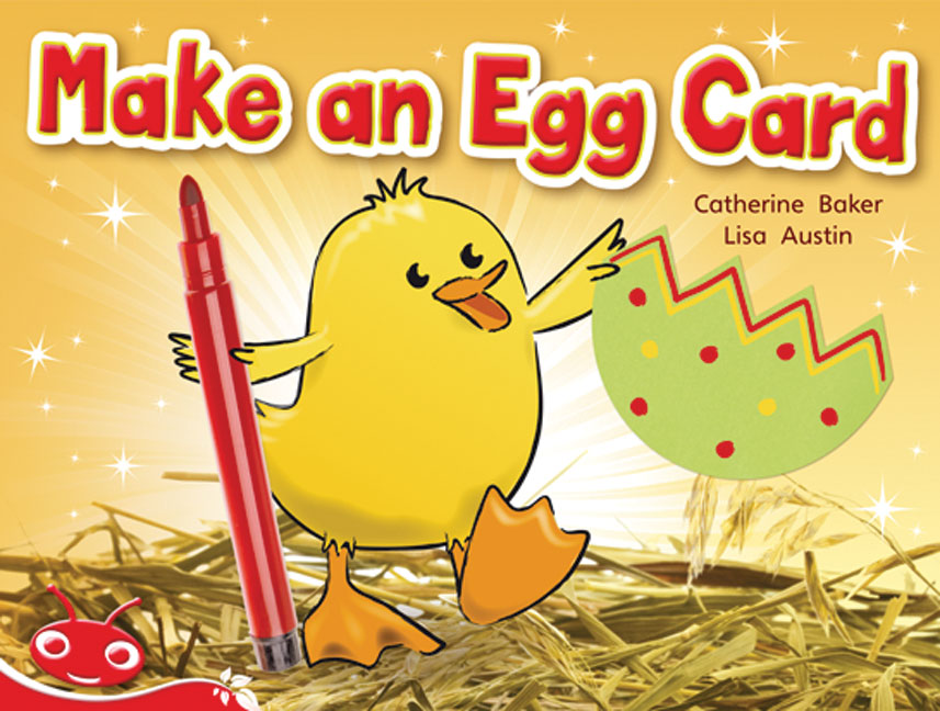 Bug Club Level  5 - Red: Make an Egg Card (Reading Level 5/F&P Level D)