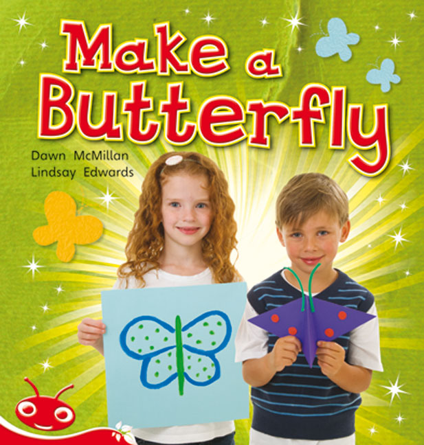 Bug Club Level  5 - Red: Make a Butterfly (Reading Level 5/F&P Level D)