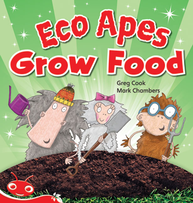 Bug Club Level  5 - Red: Eco Apes Grow Food (Reading Level 5/F&P Level D)