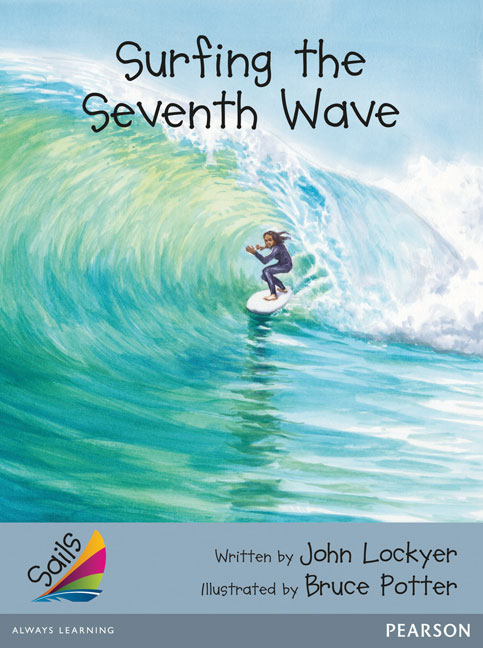 Sails Additional Fluency - Silver: Surfing the Seventh Wave (Reading Level 23-24/F&P Level N-O)