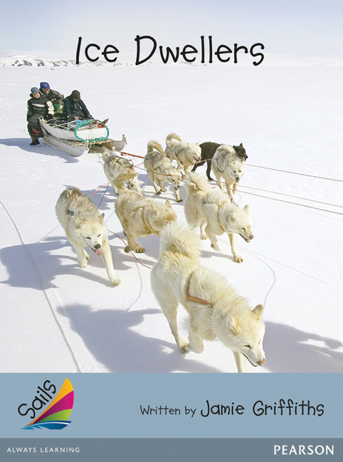 Sails Additional Fluency - Silver: Ice Dwellers (Reading Level 23-24/F&P Level N-O)