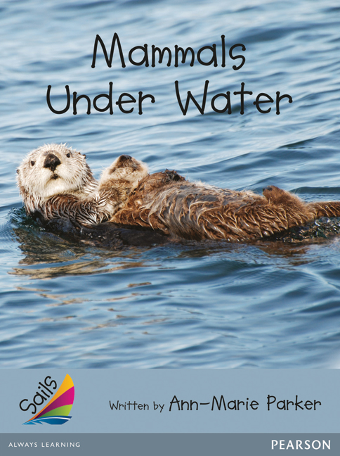 Sails Additional Fluency - Silver: Mammals Under Water (Reading Level 23-24/F&P Level N-O)