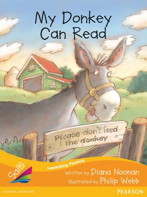 Sails Additional Fluency - Orange: My Donkey Can Read (Reading Level 15/F&P Level I)