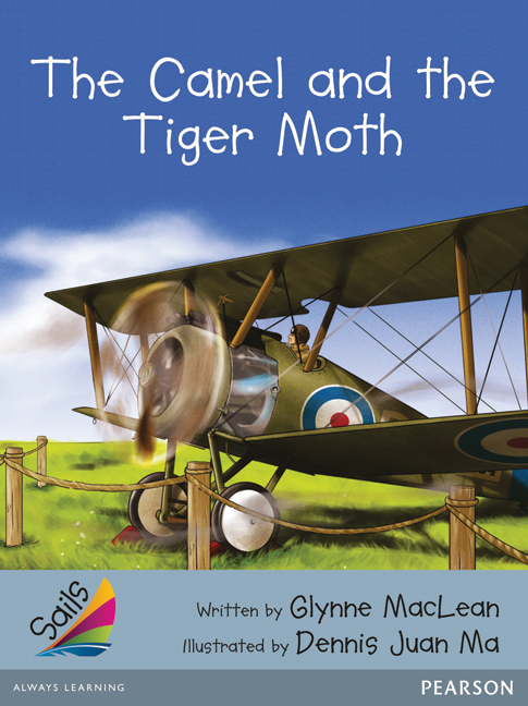 Sails Additional Fluency - Silver: The Camel and the Tiger Moth (Reading Level 23-24/F&P Level N-O)