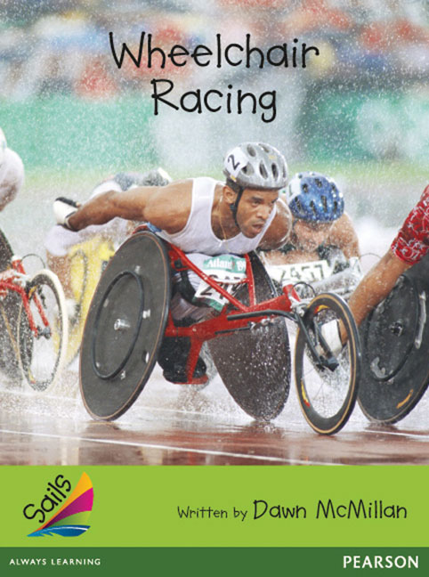 Sails Additional Fluency - Emerald: Wheelchair Racing (Reading Level 25-26/F&P Level P-Q)