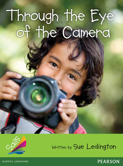Sails Additional Fluency - Emerald: Through the Eye of the Camera (Reading Level 25-26/F&P Level P-Q)