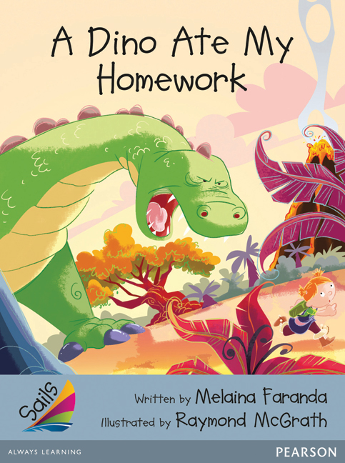 Sails Additional Fluency - Silver: A Dino Ate My Homework (Reading Level 23-24/F&P Level N-O)