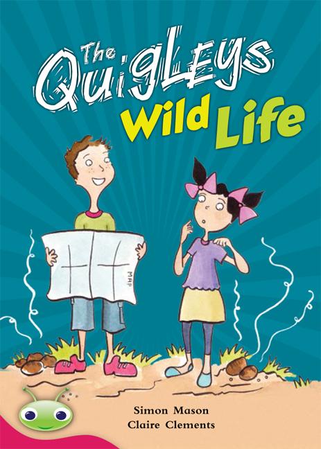 Bug Club Level 27 - Ruby: The Quigleys Wild Life (Reading Level 27/F&P Level R)