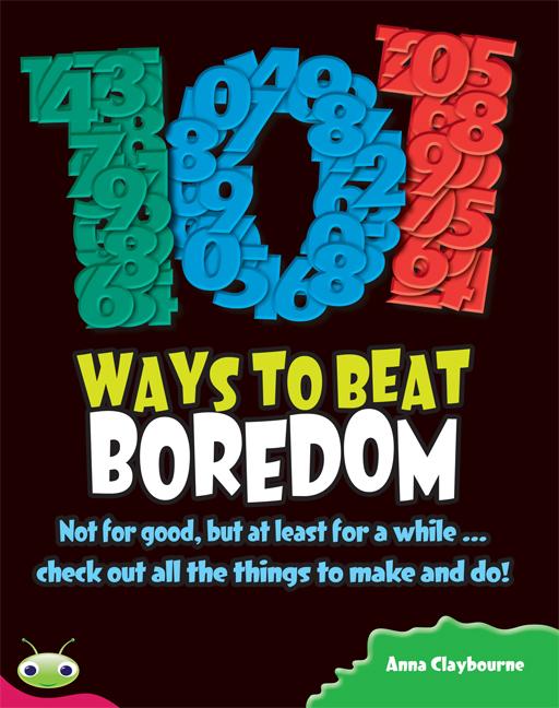 Bug Club Level 27 - Ruby: 101 Ways to Beat Boredom (Reading Level 27/F&P Level R)