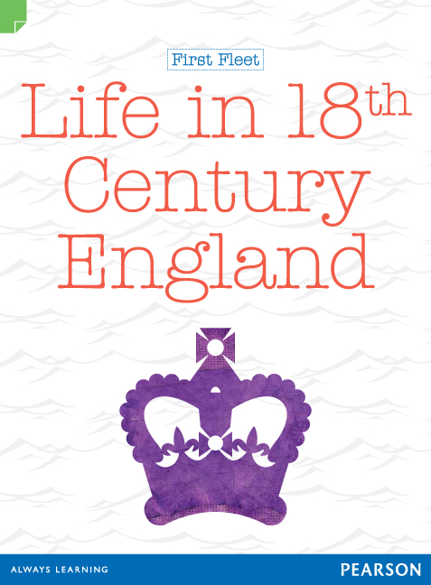 Discovering History (Middle Primary) First Fleet: Life in 18th Century England (Reading Level 28/F&P Level S) - Image