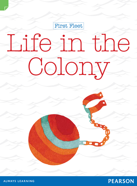 Discovering History (Middle Primary) First Fleet: Life in the Colony (Reading Level 25/F&P Level P) - Image