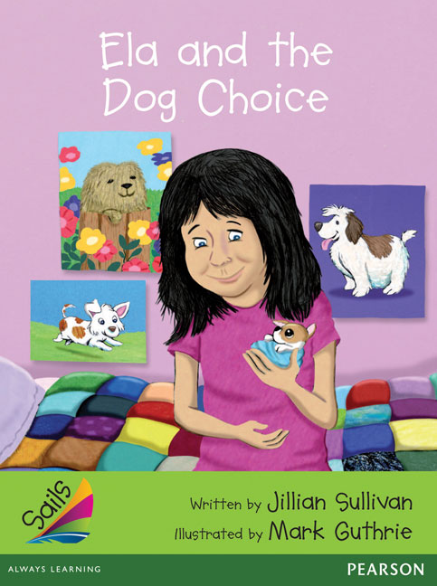 Sails Additional Fluency - Emerald: Ela and the Dog Choice (Reading Level 25-26/F&P Level P-Q)