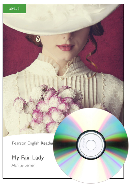 Pearson English Readers Level 3: My Fair Lady (Book + CD)