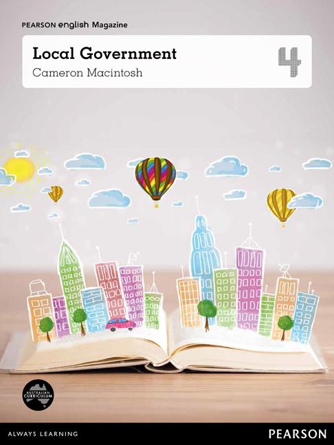 Pearson English Year 4: Local Government - Student Magazine (Reading Level 26-28/F&P Level Q-S)