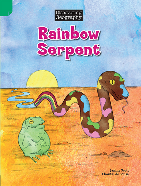 Discovering Geography (Lower Primary Fiction Topic Book): Rainbow Serpent (Reading Level 3/F&P Level C)