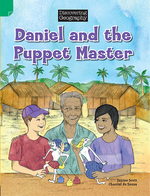 Discovering Geography (Lower Primary Fiction Topic Book): Daniel and the Puppet Master (Reading Level 21/F&P Level L)