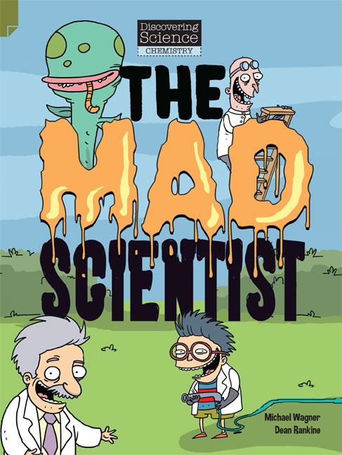 Discovering Science (Chemistry Middle Primary): The Mad Scientist (Reading Level 27/F&P Level R)