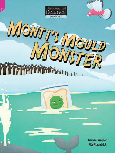Discovering Science (Biology Upper Primary): Monti's Mould Monster (Reading Level 30/F&P Level U)
