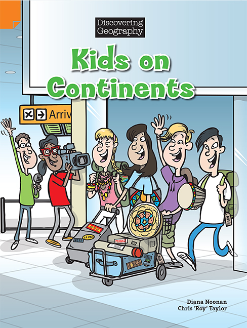 Discovering Geography (Middle Primary Fiction Topic Book): Kids on Continents (Reading Level 28/F&P Level S)