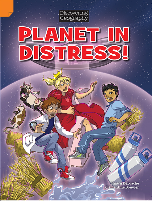 Discovering Geography (Middle Primary Comic Topic Book): Planet in Distress! (Reading Level 28/F&P Level S)