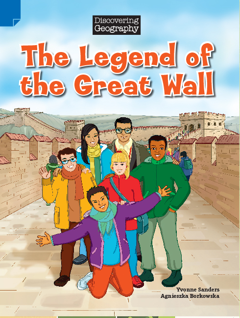 Discovering Geography (Upper Primary Fiction Topic Book): The Legend of the Great Wall (Reading Level 30/F&P Level U) - Image