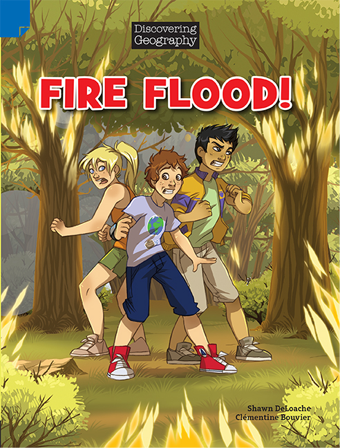 Discovering Geography (Upper Primary Comic Topic Book): Fire Flood! (Reading Level 29/F&P Level T) - Image