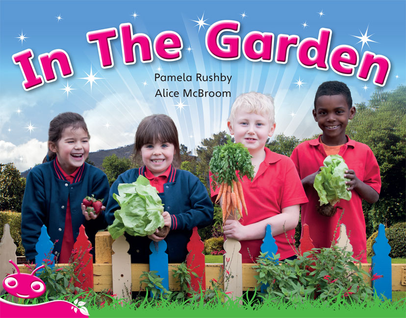 Bug Club Level  1 - Pink: In The Garden (Reading Level 1/F&P Level A)