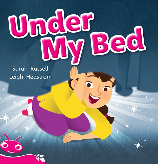 Bug Club Level  2 - Pink: Under My Bed (Reading Level 2/F&P Level B)