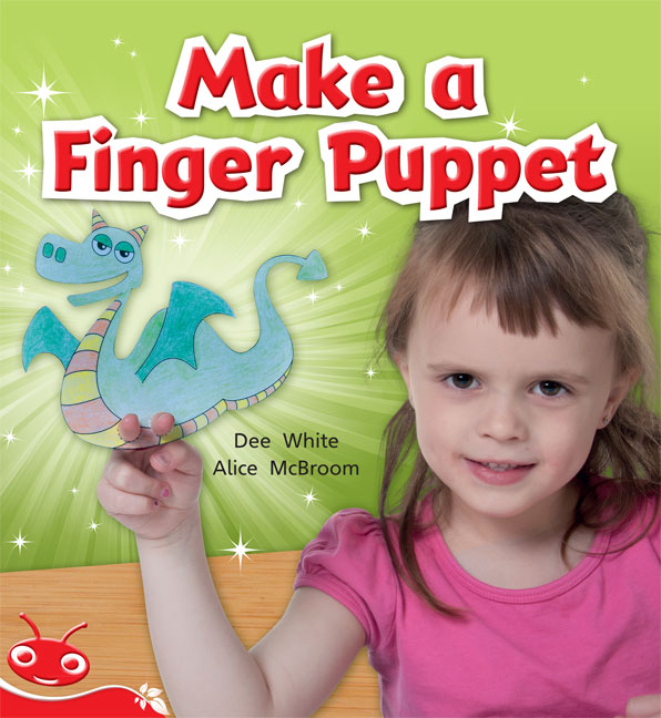 Bug Club Level  4 - Red: Make a Finger Puppet (Reading Level 4/F&P Level C)
