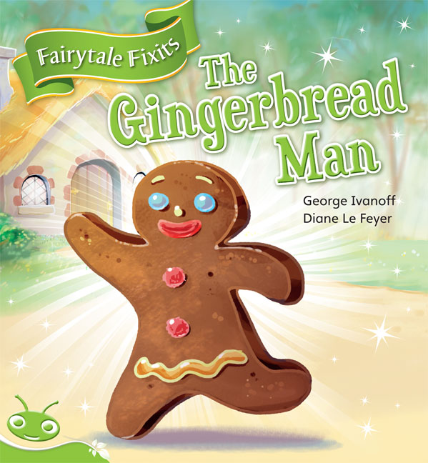 Bug Club Level 12 Green Fairytale Fixits The Gingerbread Man Reading Level 12 F P Level G