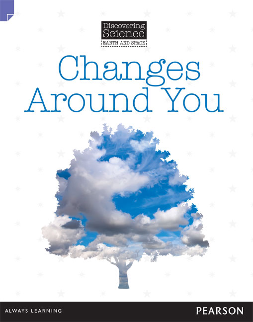 ... Changes Around Us All The Time. It Can Change From Day To Night, Or  From One Season To Another. Explore This Book To Learn More About These  Changes.