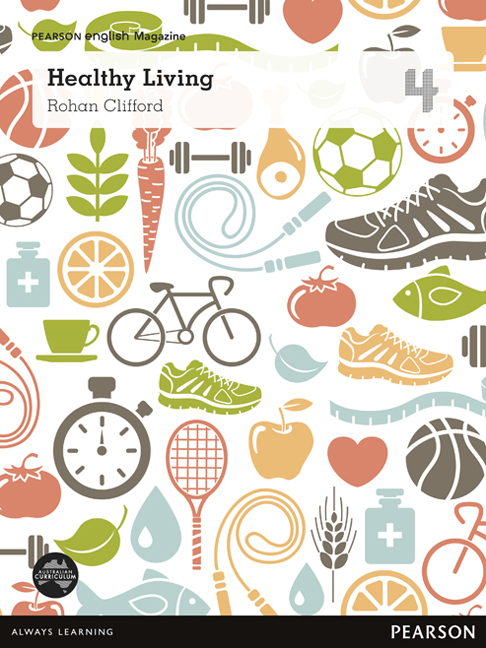 Pearson English Year 4: Healthy Living - Student Magazine (Reading Level 26-28/F&P Level Q-S)