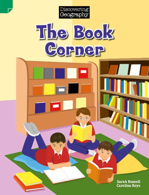Discovering Geography (Lower Primary Fiction Topic Book): The Book Corner (Reading Level 11/F&P Level G)