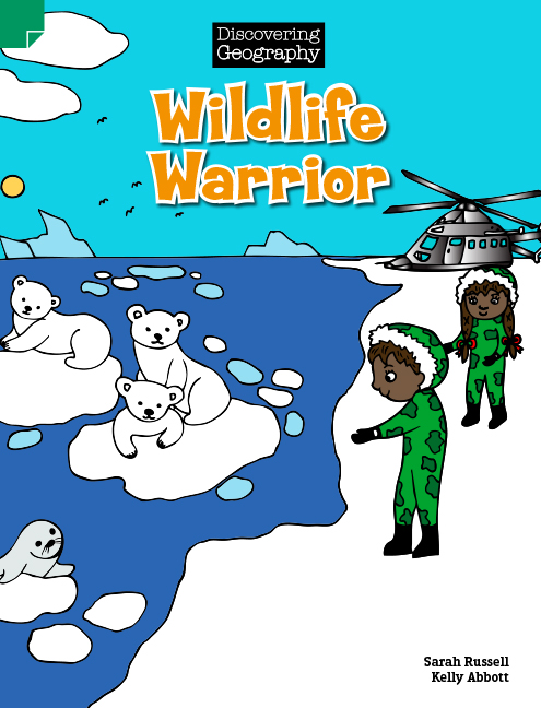 Discovering Geography (Lower Primary): Wildlife Warrior (Reading Level 21/F&P Level L)