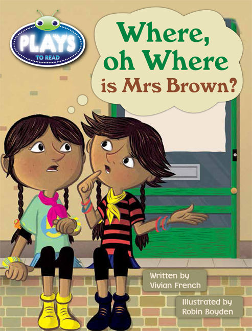 Bug Club Plays - Turquoise: Where, oh Where is Mrs Brown? (Reading Level 17-18/F&P Level J)