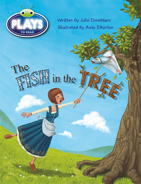 Bug Club Plays - Gold: The Fish in the Tree (Reading Level 21-22/F&P Level L-M)