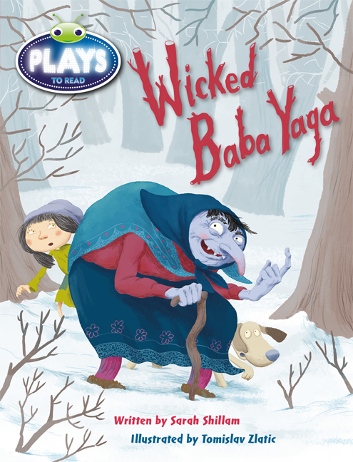 Bug Club Plays - Ruby: Wicked Baba Yaga (Reading Level 27/F&P Level R)