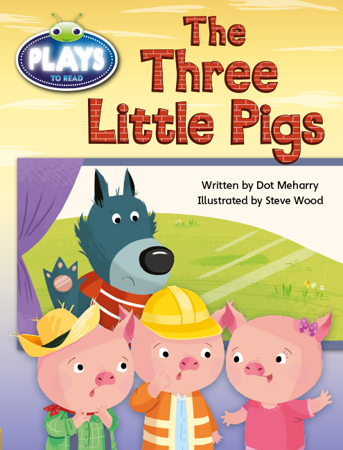 Bug Club Plays - Yellow: The Three Little Pigs (Reading Level 6-8/F&P Level D-E)