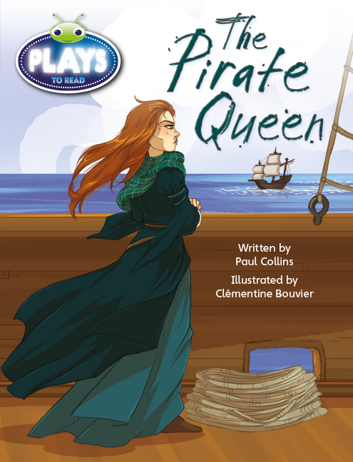 Bug Club Fluent Fiction Play (Sapphire): The Pirate Queen (Reading Level 30/F&P Level U)